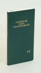 Lektionar zum Stundenbuch: Die Feier des Stundengebetes - Lektionar: Jahresreihe I, Heft 6: 14.-20. Woche im Jahreskreis