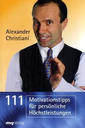 111 Motivationstipps für persönliche Bestleistungen