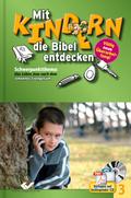 Mit Kindern die Bibel entdecken: Schwerpunktthema Das Leben Jesu nach dem Johannes-Evangelium, m. CD-ROM; Bd.3
