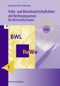 Volks- und Betriebswirtschaftslehre mit Rechnungswesen für Wirtschaftsschulen, Ausgabe Baden-Württemberg - Bd.1
