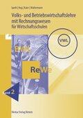 Volks- und Betriebswirtschaftslehre mit Rechnungswesen für Wirtschaftsschulen, Ausgabe Baden-Württemberg - Bd.2