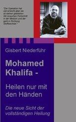 Mohamed Khalifa - Heilen nur mit den Händen