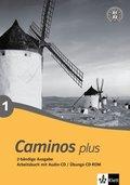 Caminos plus: Arbeitsbuch, m. Audio-CD/Übungs-CD-ROM; Tl.1