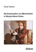 Die Konstruktion von Männlichkeit in Woody Allens Filmen