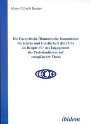 Die Europäische Ökumenische Kommission für Kirche und Gesellschaft (EECCS) als Beispiel für das Engagement des Protestan