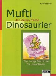 Mufti, der kleine freche Dinosaurier