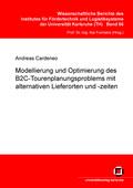 Modellierung und Optimierung des B2C-Tourenplanungsproblems mit alternativen Lieferorten und -zeiten