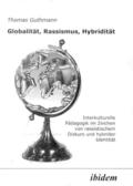 Globalität, Rassismus, Hybridität