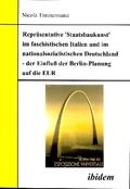 Repräsentative 'Staatsbaukunst' im faschistischen Italien und im nationalsozialistischen Deutschland - der Einfluss der