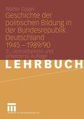 Geschichte der politischen Bildung in der Bundesrepublik Deutschland 1945-1989/90