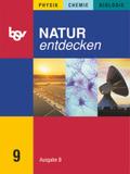 Natur entdecken, Ausgabe B, Mittelschule Bayern: 9. Jahrgangsstufe