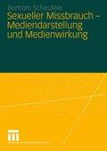 Sexueller Missbrauch - Mediendarstellung und Medienwirkung