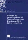 Die Auslegung der International Financial Reporting Standards am Bilanzierungsobjekt Softwareentwicklung