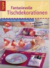 Fantasievolle Tischdekorationen