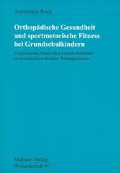 Orthopädische Gesundheit und sportmotorische Fitness bei Grundschulkindern