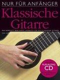 Nur für Anfänger, Klassische Gitarre, m. Audio-CD
