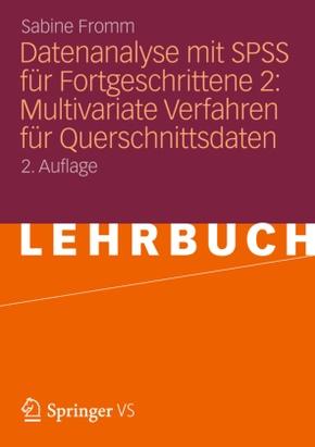 Datenanalyse mit SPSS für Fortgeschrittene - Bd.2