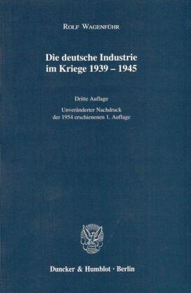 Die deutsche Industrie im Kriege 1939-1945
