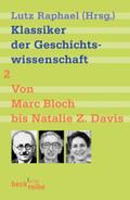 Klassiker der Geschichtswissenschaft; Klassiker der Geschichtswissenschaft Bd. 2: Von Fernand Braudel bis Natalie Z. Davis; Bd.2