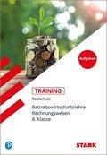 Training Betriebswirtschaftslehre / Rechnungswesen Realschule: BwR 8. Klasse