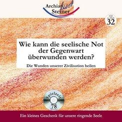Wie kann die seelische Not der Gegenwart überwunden werden?, 1 Audio-CD