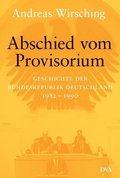 Geschichte der Bundesrepublik Deutschland, 5 Bde. in 6 Tl.-Bdn.: Abschied vom Provisiorium 1982-1990; Bd.6