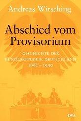 Geschichte der Bundesrepublik Deutschland, 5 Bde. in 6 Tl.-Bdn.: Abschied vom Provisiorium 1982-1990
