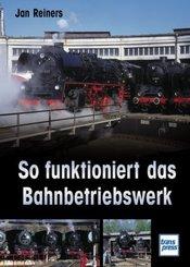 So funktioniert das Bahnbetriebswerk