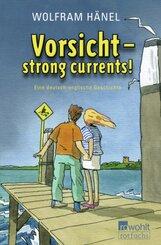 Vorsicht, strong currents!