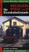 Rheinland-Pfalz und Saarland für Eisenbahnfreunde