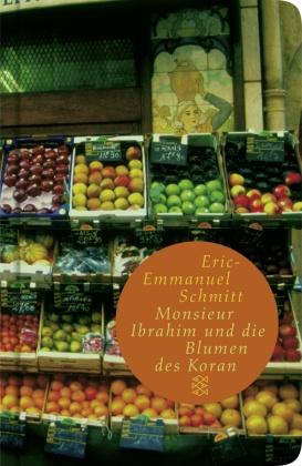 Monsieur Ibrahim und die Blumen des Koran (Fischer Taschenbibliothek)