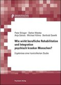 Wie wirkt berufliche Rehabilitation und Integration psychisch kranker Menschen?