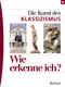 Wie erkenne ich?; Die Kunst des Klassizismus