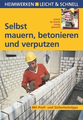 Selbst Mauern Betonieren Und Verputzen Arvelle De