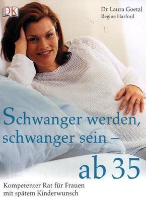 Schwanger werden, schwanger sein - ab 35