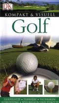 Golf   ; Kompakt & Visuell; Deutsch; , über 750 Abb., durchg. farb. Ill. -