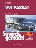 So wird's gemacht: VW Passat von 3/05 bis 10/10; Bd.136