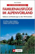 Familienausflüge im Alpenvorland