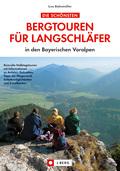 Die schönsten Bergtouren für Langschläfer in den Bayerischen Voralpen