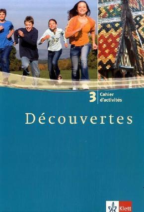 Découvertes: Cahier d'activites, 3. Lernjahr; Bd.3