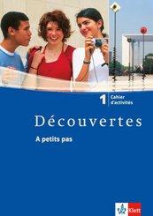 Découvertes: A petits pas, Cahier d' activites, m. Audio-CD; Bd.1