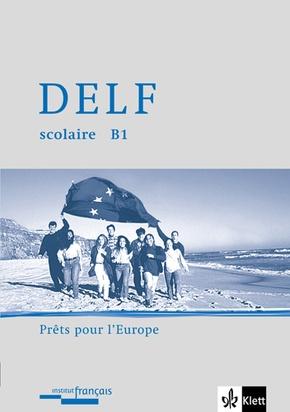 DELF scolaire - Prets pour l' Europe: Niveau B1, m. Audio-CD