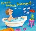 Plitsch, platsch, Badespaß!