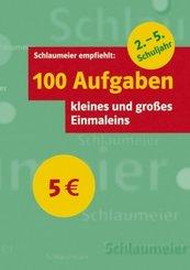 100 Aufgaben kl. u. gr. Einmaleins