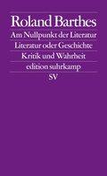 Am Nullpunkt der Literatur - Literatur und Geschichte - Kritik und Wahrheit