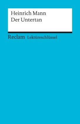 Lektüreschlüssel Heinrich Mann 'Der Untertan'