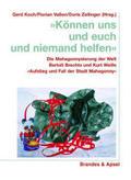 """Können uns und euch und niemand helfen. Die Mahagonnysierung der Welt Bertolt Brechts und Kurt Weills """"Aufstieg und Fall der Stadt Mahagonny"""""""