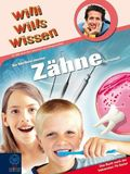 Willi wills wissen - So bleiben meine Zähne gesund!