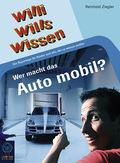 Wer macht das Auto mobil?