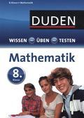 Duden Wissen - Üben - Testen: Mathematik 8. Klasse
